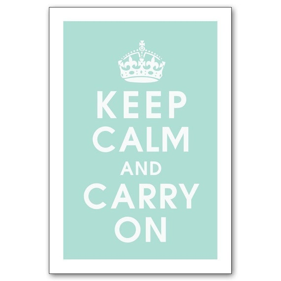 KEEP CALM AND CARRY ON, 13x19 Poster (DUCK EGG featured) Purchase 3 and get 1 FREE