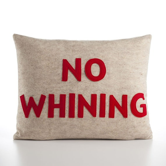 NO WHINING - oatmeal and red - 14x18inch recycled felt applique pillow