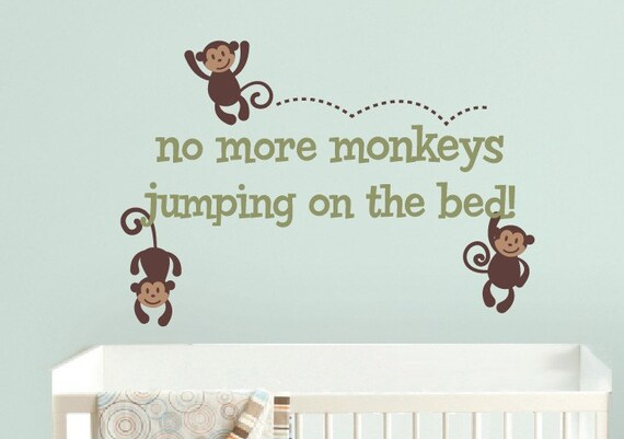 Fresh No more monkeys jumping on the bed wall decal