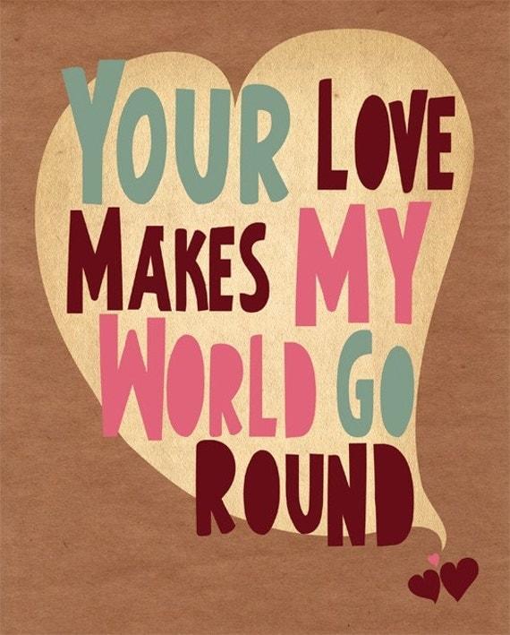 Your Love Makes My World Go Round - 8x10 Dark Brown