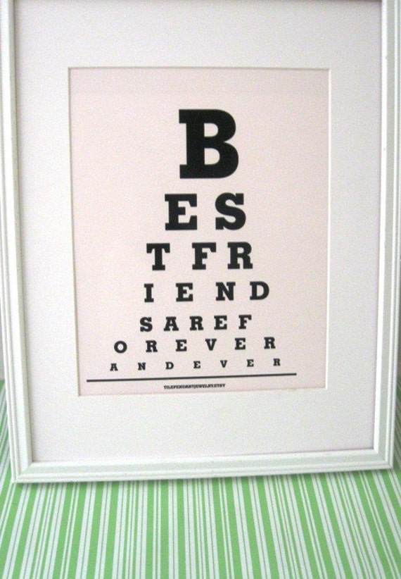 Eye Chart Prints(Best Friends are Forever) ....