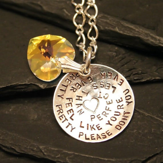 Pretty Pretty Please, Don't You Ever Ever Feel, Like You're Less Than Perfect..... Sterling Daughter's Necklace