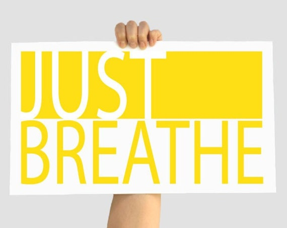Just Breathe - Yellow 12 X 18 Decor Print