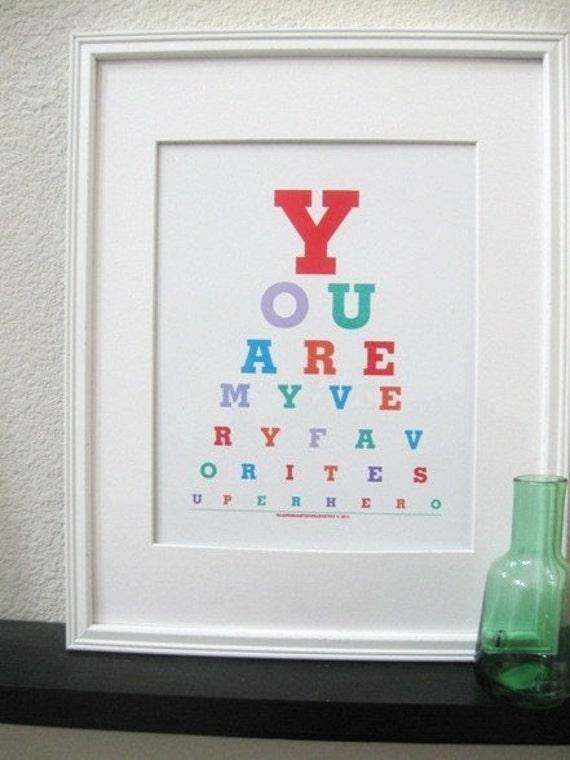 Eye chart prints(You are my very favorite Superhero)...