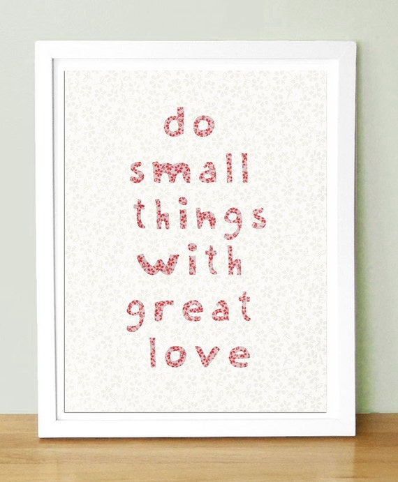 Reserved Listing for dmthurman      Do Small Things With Great Love   5x7