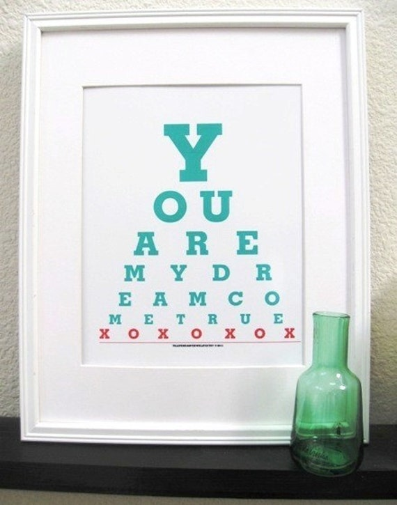You Are My Dream Come True Eye Chart Prints(Happy Sayings)