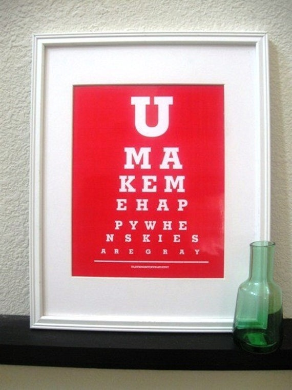 You Make Me Happy When Skies are Gray Eye chart Print ...