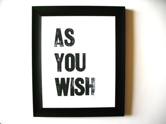 PRINT - as you wish BLACK LETTERPRESS 8x10