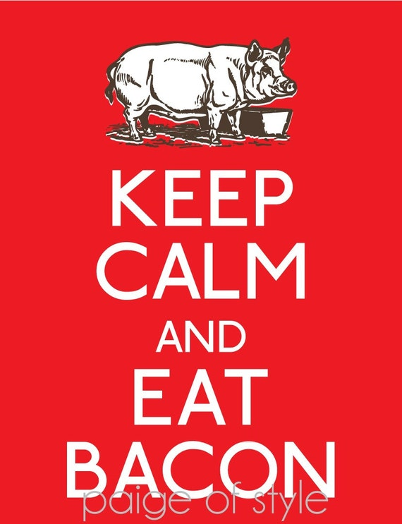 Keep Calm and Eat Bacon Poster- Printable