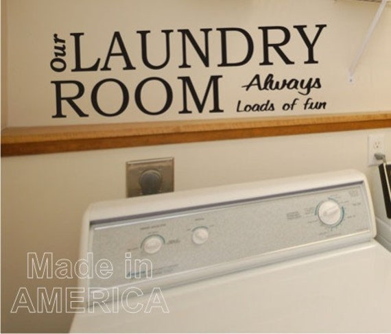 Wall Decal Quote Our Laundry Room Always loads of fun -  vinyl wall art Sticker