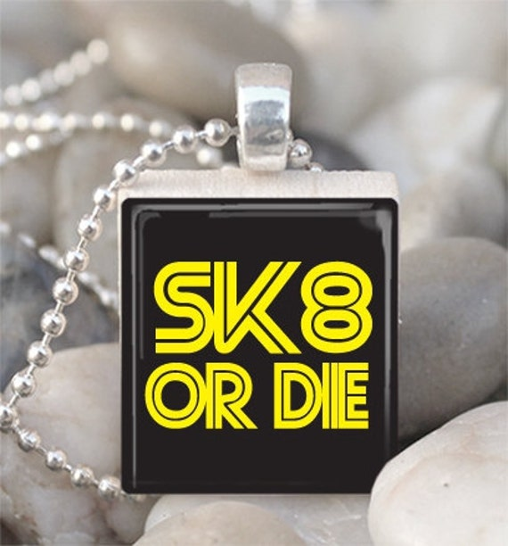 SK8 Or Die Scrabble Tile Pendant With Ball Chain 1443