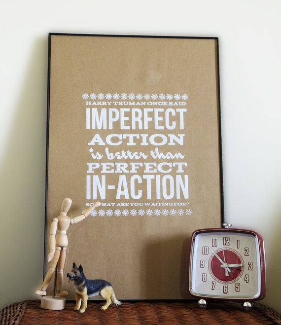 """Hand printed anti-procrastination motivational poster, """"Imperfect Action is better than Perfect  In-Action"""""""