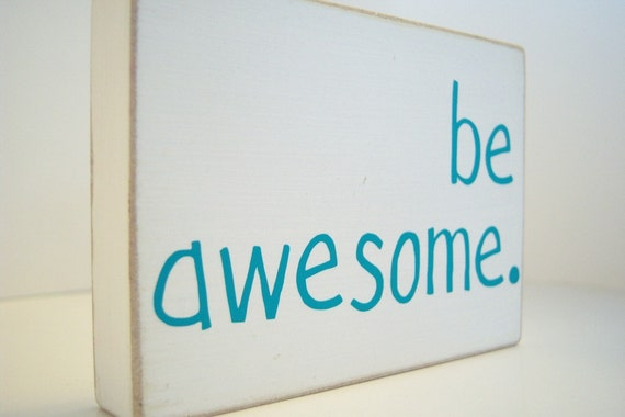 Be Awesome. Home Decor.