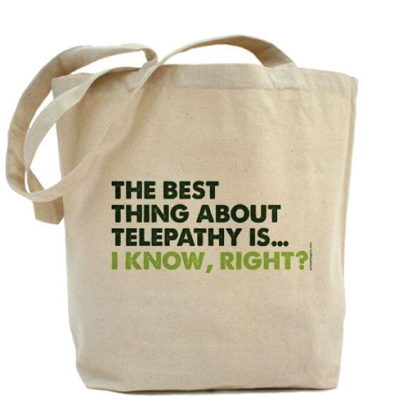 The Best Thing About Telepathy Is...I Know, Right - Custom 100% Cotton Canvas Tote Bag - FREE SHIPPING With Coupon Code