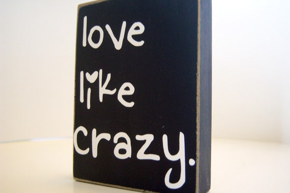 Love Like Crazy. Home Decor.