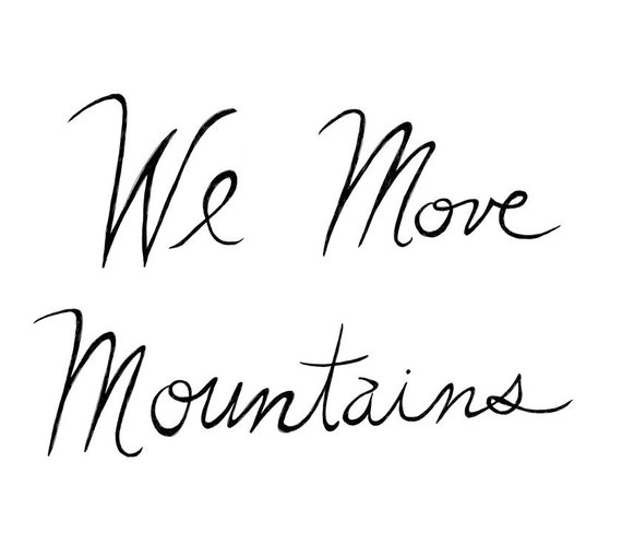We Move Mountains 8x10 Typography Print