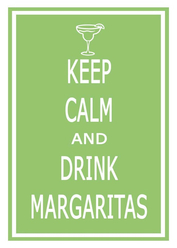 Keep Calm and Drink Margaritas - 11x17 Poster Buy 1 Get 1 Free