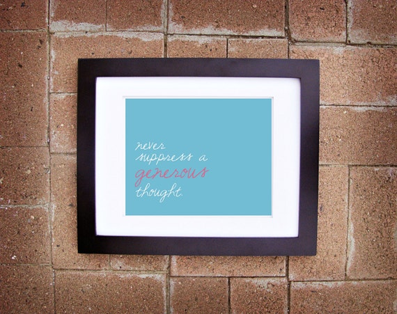 Never Suppress a Generous Thought - 8x10 Printable Art