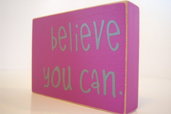 Believe You Can. Home Decor.