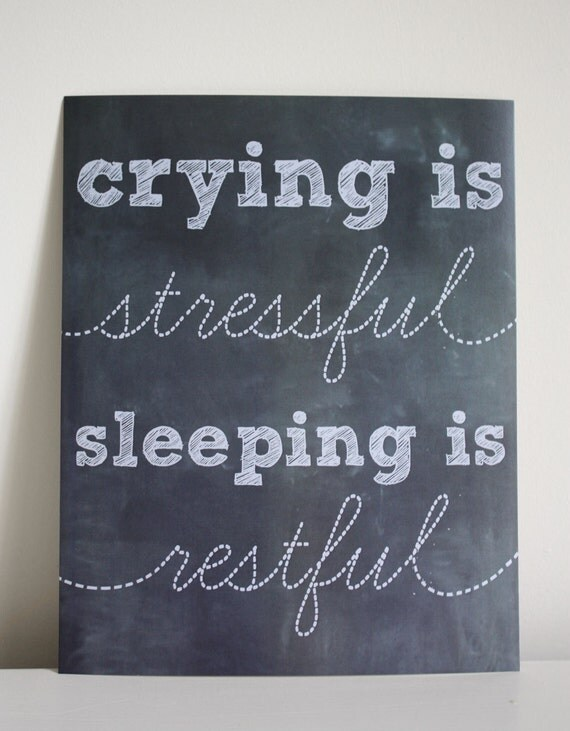 8x10 Crying is Stressful, Sleeping is Restful print