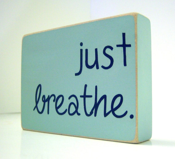 Just Breathe. Home Decor.