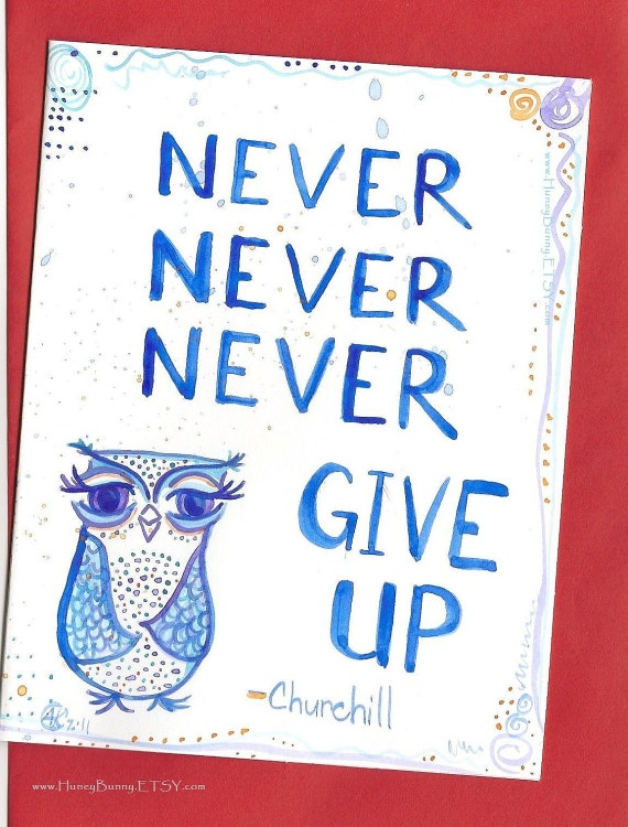 Original Owl Art CARD.  Watercolor painting of a blue Owl on blank greeting card. CHURCHILL Quote- never never never give up - OOAK
