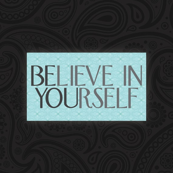 Believe In Yourself Magnet - IN STOCK