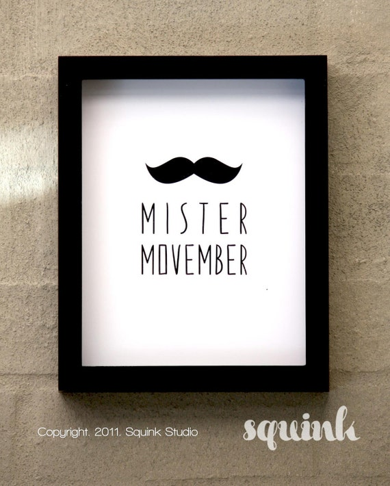 Mister Movember Art Print - 8 x 10 - black and white with typography and moustache illustration
