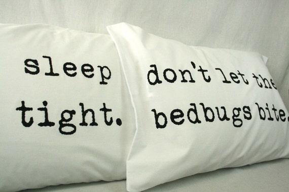 Printed Pillowcases Black on white cotton Sleep Tight Don't Let the Bedbugs Bite