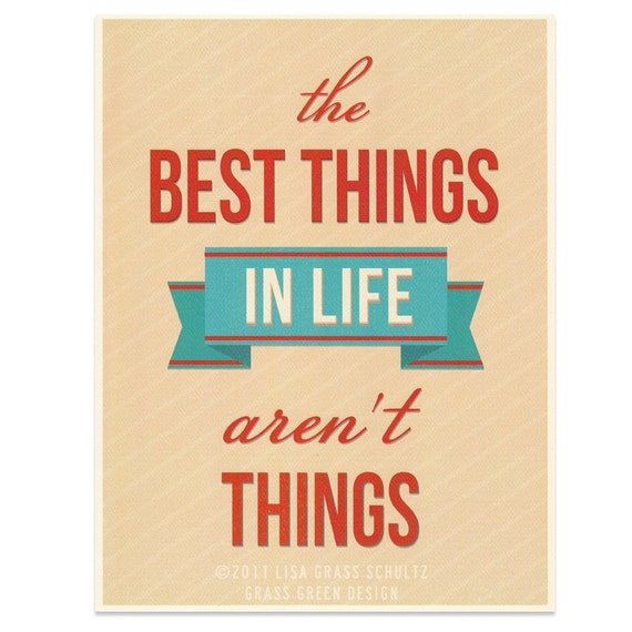 The Best Things In Life Aren't Things 8x10 Retro Print