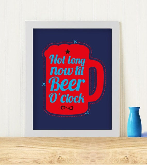 "Original Art Print ""Not long now til beer o'clock"" Sold without frame"