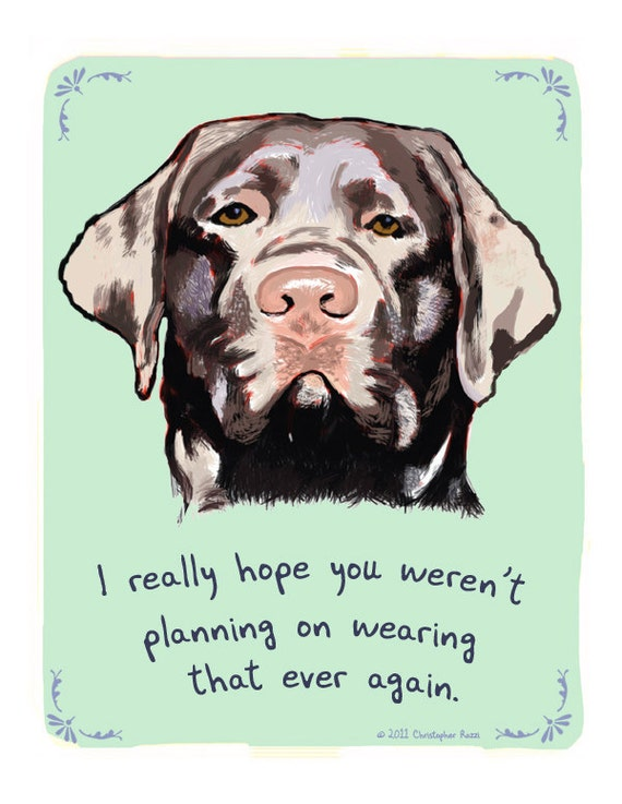 Chocolate Lab 8x10 Print of Original Painting with phrase