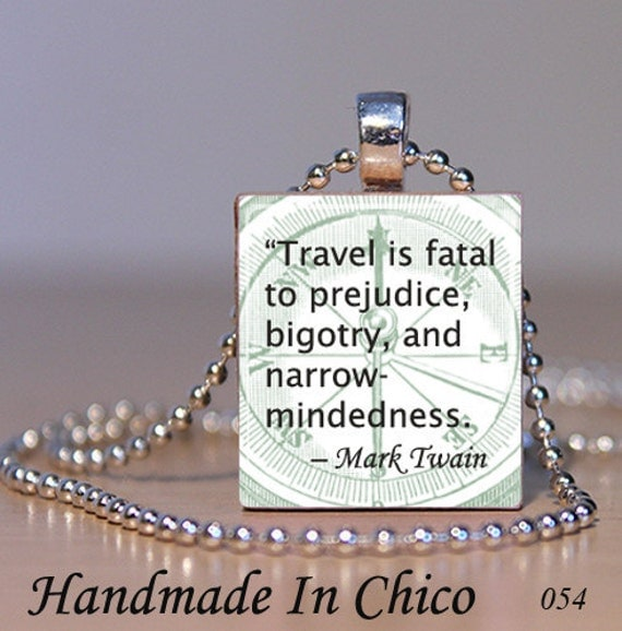 Scrabble Tile Jewelry - Scrabble Tile Pendant - Steampunk inspired Mark Twain Travel Quote 054 - FREE Chain