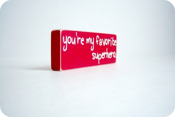 You're My Favorite Superhero. Great Gift for Mother's Day.