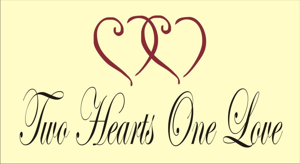 Two Hearts, One Love with hearts, Custom Stencil, image and lettering are