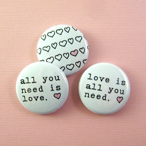 all you need is love - 1 inch buttons