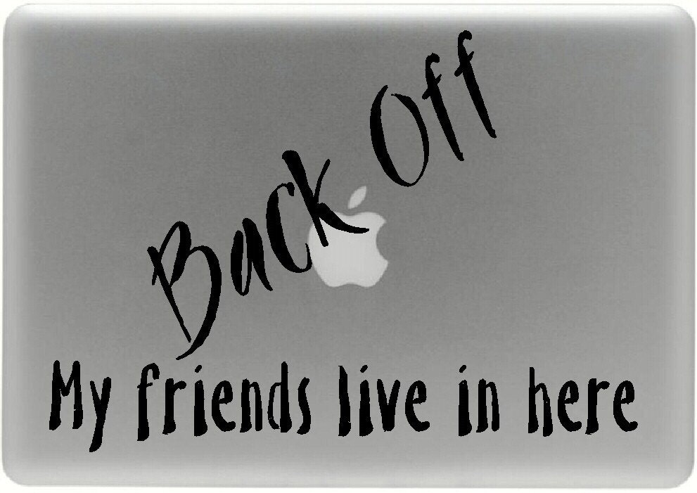 Back Off My friends live in here decal for your macbook or laptop