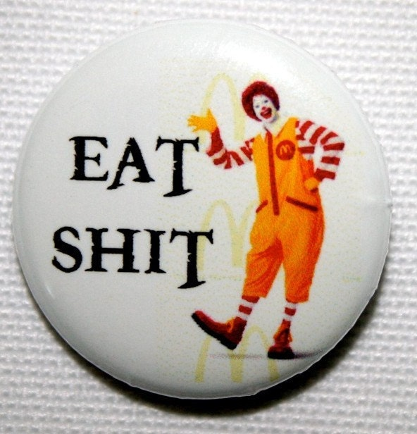 funny buttons. Eat Shit funny button,