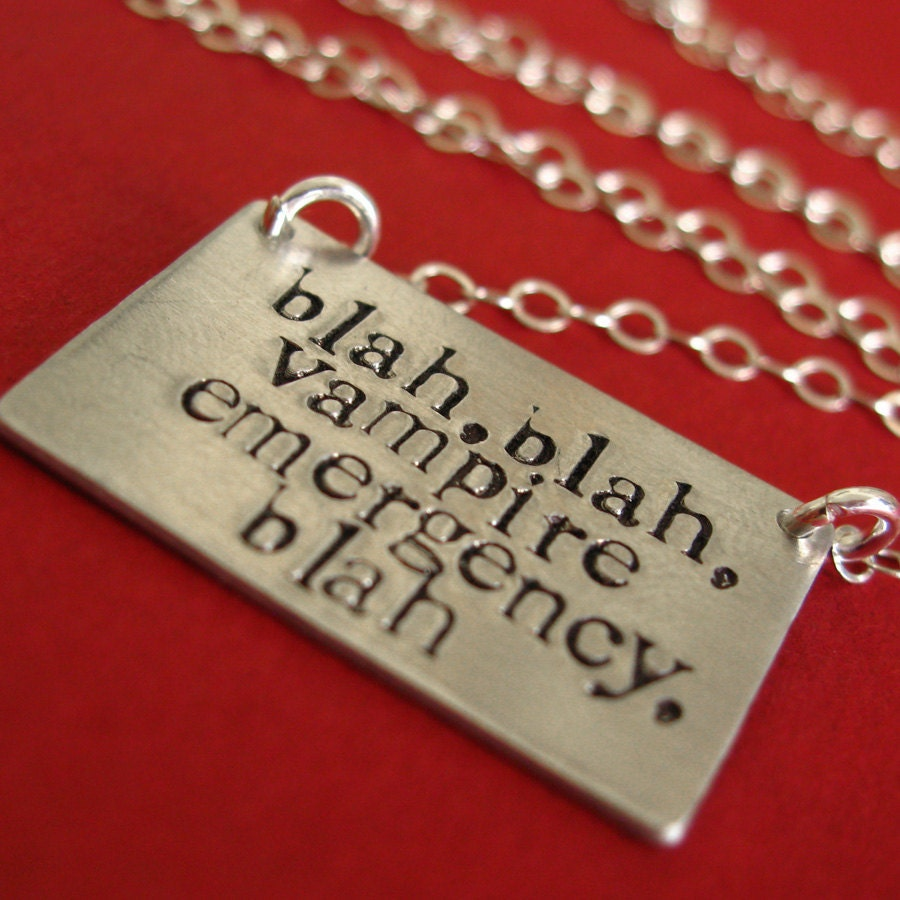 Blah blah blah vampire emergency. True Blood necklace